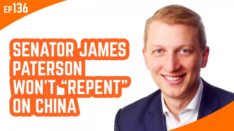 "Episode 136: Senator James Paterson Won't ""Repent"" On China & The Future Of Vaping In Australia"