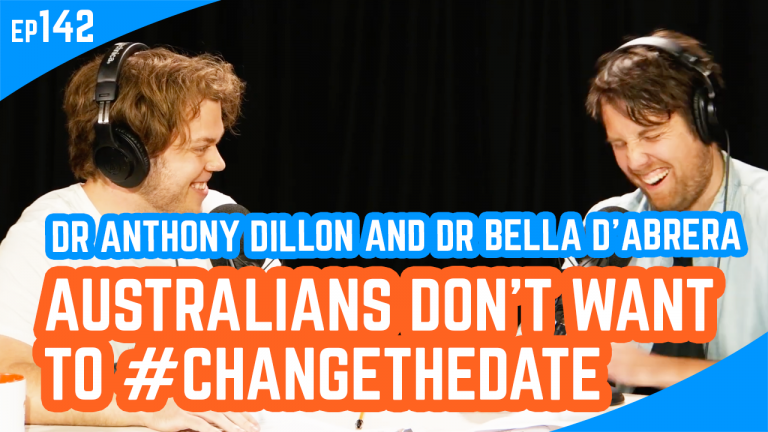 Episode 142 – Australians Don't Want To #ChangeTheDate with Dr Anthony Dillon and Dr Bella d'Abrera
